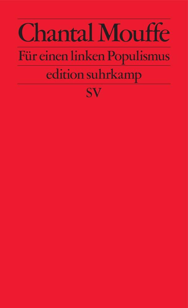 Für einen linken Populismus (edition suhrkamp) Taschenbuch – 10. September 2018 Chantal Mouffe Richard Barth Suhrkamp Verlag 3518127292