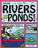 Explore Rivers and Ponds!, Carla Mooney, 1936749807