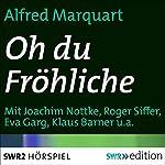 Oh du Fröhliche: Geschichte eines Weihnachtsliedes | Alfred Marquart