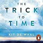The Trick to Time | Kit de Waal