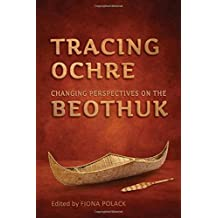 Tracing Ochre: Changing Perspectives on the Beothuk