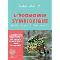 L'économie symbiotique : Régénérer la planète, l'économie et la société