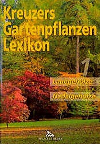 Kreuzers Gartenpflanzen Lexikon, Bd.1: Laubgehölze, Nadelgehölze Gebundenes Buch – 1. Dezember 1998 Johannes Kreuzer Marianne Kröger Bd.1: Laubgehölze Nadelgehölze