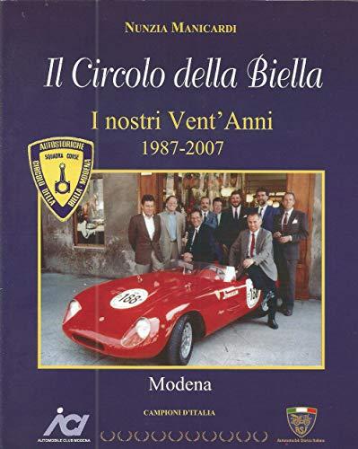 CIRCOLO DELLA BIELLA di Modena i nostri Vent'Anni 1987-2207: on interviste, fotografie e documenti inediti  por Nunzia Manicardi