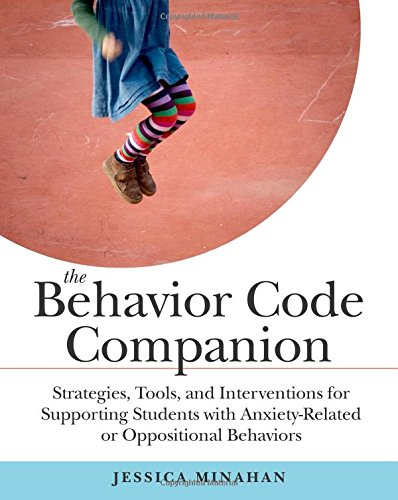 Pdf Teaching The Behavior Code Companion: Strategies, Tools, and Interventions for Supporting Students with Anxiety-Related or Oppositional Behaviors