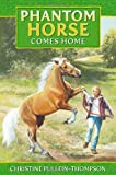 Phantom Horse Comes Home, Christine Pullein-Thompson, 1841358223