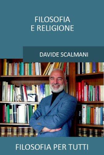 Filosofia e religione (Filosofia per tutti Vol. 3) (Italian Edition)