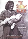 The Summer Walkers : Travelling People and Pearl-Fishers in the Highlands of Scotland, Neat, Timothy, 1841581992