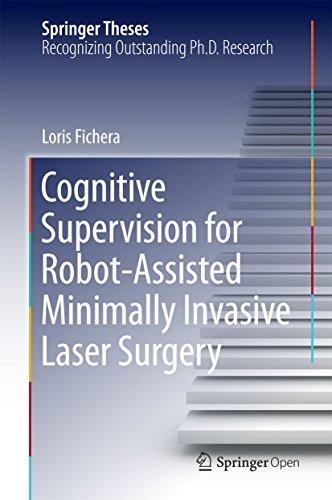 (Cognitive Supervision for Robot-Assisted Minimally Invasive Laser Surgery (Springer Theses))