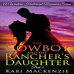 The Cowboy and the Rancher's Daughter, Book 4
