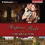 To Capture a Rake: The Seduction Series, Book 2 | Lori Brighton