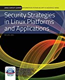 Security Strategies In Linux Platforms And Applications (Information Systems Security & Assurance)
