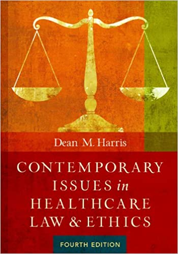 Contemporary issues in healthcare law and ethics fourth edition contemporary issues in healthcare law and ethics fourth edition 4th edition fandeluxe Gallery