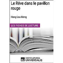 Le Rêve dans le pavillon rouge de Hong Lou Meng: Les Fiches de Lecture d'Universalis (French Edition)