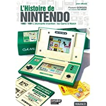 L'Histoire de Nintendo Vol.2 (Non Officiel) - 1980/1991 l'Etonnante Invention : les Game & Watch