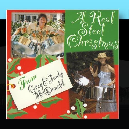A Real Steel Christmas by Greg and Junko MacDonald
