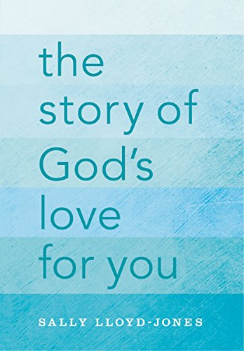 The Story of God's Love for You by Sally Lloyd-Jones