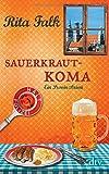 Sauerkrautkoma: Ein Provinzkrimi (Franz Eberhofer)