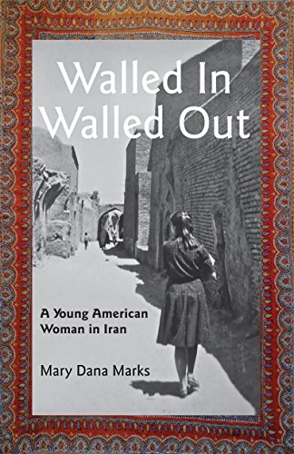 (Walled In, Walled Out: A Young American Woman in Iran)