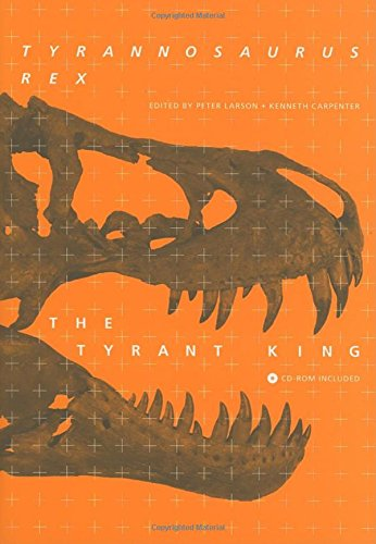 Tyrannosaurus rex, the Tyrant King (Life of the Past)