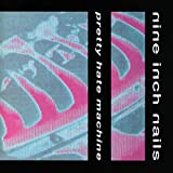Pretty Hate Machine [Original Version]