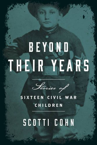 Beyond Their Years: Stories of Sixteen Civil War Children PDF