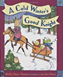 A Cold Winter's Good Knight, Shelley Moore Thomas, 0525479643