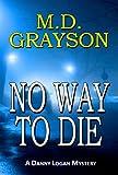 Купить No Way to Die (Danny Logan Mystery #2) (English Edition)