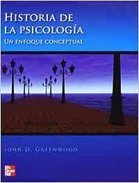 Historia de La Psicología Un E: Amazon.es: Greenwood,John