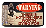 Custom There Is Nothing Here Worth Dying for Funny Decorative Doormat Indoor/Outdoor Doormat 23.6
