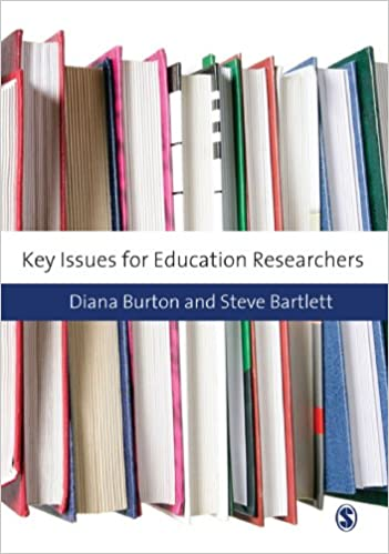key issues for education researchers bartlett steve burton diana m