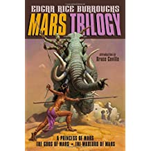 Mars Trilogy: A Princess of Mars; The Gods of Mars; The Warlord of Mars