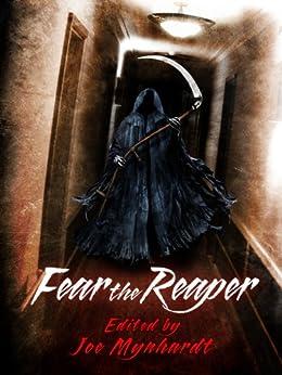 Fear the Reaper by [Braunbeck, Gary A., Strand, Jeff, Fry, Gary, Hautala, Rick, Stone, Sam, Shipp, Jeremy C., Thomas, Richard, Brown, Eric S., McKinney, Joe]