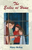 Front cover for the book The Exiles at Home by Hilary McKay