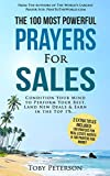 Prayer | The 100 Most Powerful Prayers for Sales | 2 Amazing Bonus Books to Pray for Real Estate Agents & Money: Condition Your Mind to Perform Your...