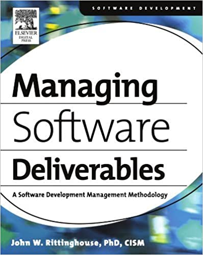 Managing Software Deliverables: A Software Development Management Methodology by John Rittinghouse PhD CISM (2003-11-26)