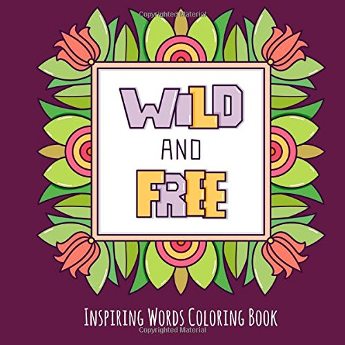 Amazon.com: Wild And Free: Inspiring Words Coloring Book: Cute Positive Word  Coloring Book For Relaxation (Inspirational Coloring Book) (Volume 9)  (9781981306138): Journals, Joyful: Books