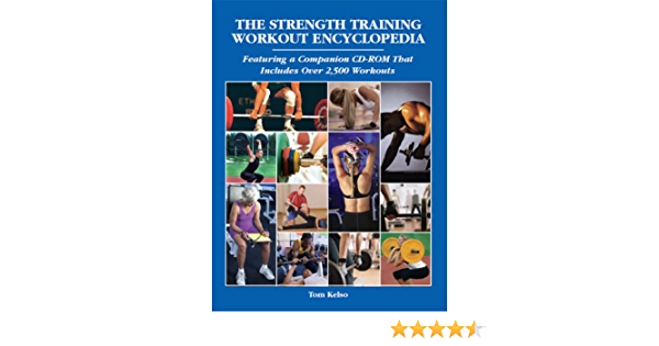The Strength Training Workout Encyclopedia: Amazon.es: Kelso ...
