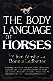 The Body Language of Horses: Revealing the Nature of Equine Needs, Wishes and Emotions and How Horses Communicate Them - For Owners, Breeders, ... All Other Horse Lovers Including Handicappers