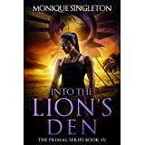 Into The Lion's Den: The Primal Series IV