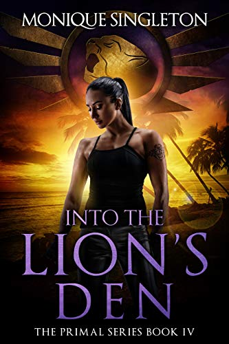 Into The Lion's Den: The Primal Series IV by [Singleton, Monique]