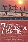 7 Secrets of Successful Families: Understanding What Happy, Functional Families Have in Common (Family & Marriage Today)