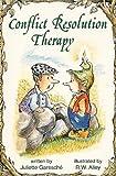 Conflict Resolution Therapy, Juliette Garesche, 087029430X