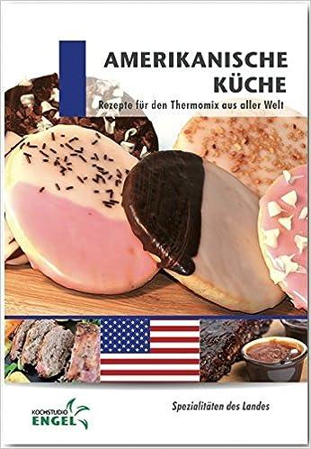 Amerikanische Küche Rezepte geeignet für den Thermomix ...