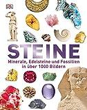 Steine: Minerale, Edelsteine und Fossilien in über 1000 Bildern