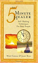 The 5 Minute Healer: Self-Healing Techniques for Busy People