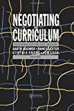 Negotiating the Curriculum: Educating For The 21st Century, Garth Boomer, Cynthia Onore, Nancy Lester, Jonathan Cook, 1850009376