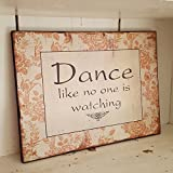 Heaven Sends Dance Like No One Is Watching Sign Hspc128