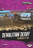 Demolition Derby: Tearing It Up (Dirt and Destruction Sports Zone)
