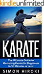 Karate: The Ultimate Beginners Guide...